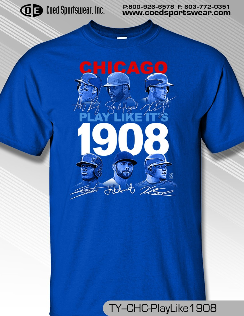 CHICAGO, PLAY LIKE IT'S 1908 SHIRT