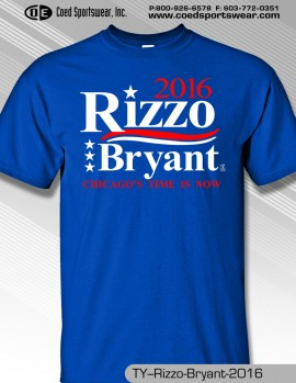 Rizzo/Bryant In 2016 Chicago's Time Is Now!! Election Shirt